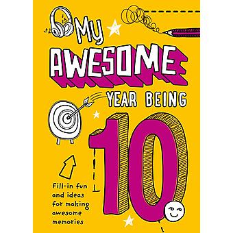 My Awesome Year being 10 by Collins