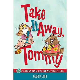 Take It Away Tommy by Georgia Dunn