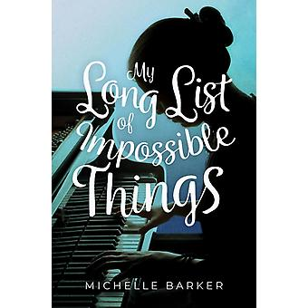 My Long List of Impossible Things by Barker & Michelle