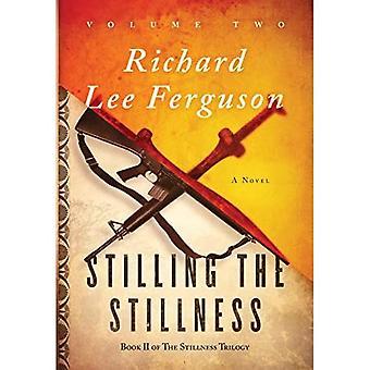 Stilling the Stillness: Volume II