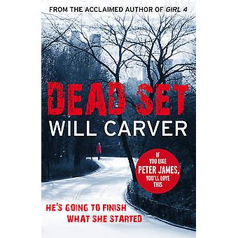 Dead Set by Will Carver - 9780099551058 Book