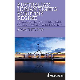 Australia's Human Rights Scrutiny Regime - Democratic Masterstroke or
