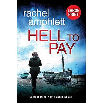 Hell to Pay by Rachel Amphlett - 9780648366324 Book