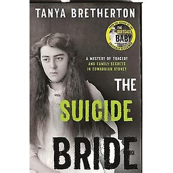 The Suicide Bride - A mystery of tragedy and family secrets in Edwardi