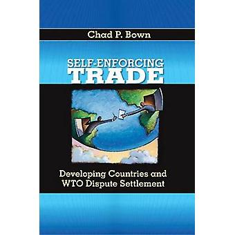 Self-enforcing Trade - Developing Countries and WTO Dispute Settlement
