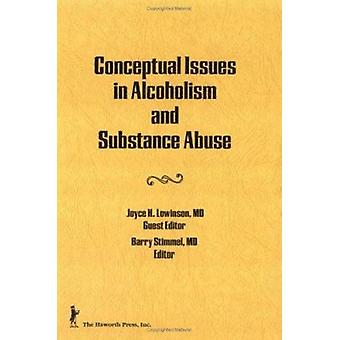 Conceptual Issues in Alcoholism and Substance Abuse by Barry Stimmel