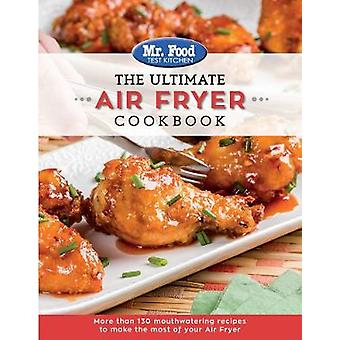 The Ultimate Air Fryer Cookbook - More Than 130 Mouthwatering Recipes