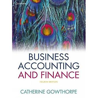 Business Accounting & Finance by Catherine Gowthorpe - 9781473749