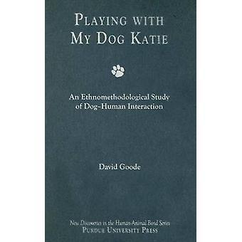 Leka med min hund - Kate - En ethnomethodological studie av Hund-hu