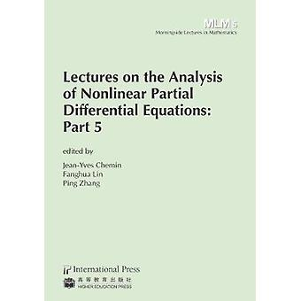 Lectures on the Analysis of Nonlinear Partial Differential Equations -
