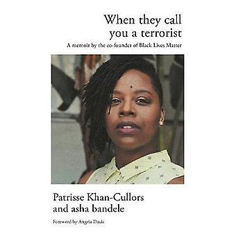 Når de kaller deg en Terrorist - bor en svart saken Memoir av Patris