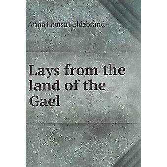 Lays from the Land of the Gael by Louisa Hildebrand Anna - 9785876334