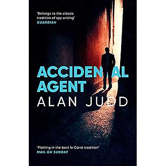 Accidental Agent by Alan Judd - 9781471150678 Book