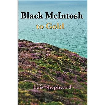 Black Mcintosh to Gold by Lois Shepheard - 9781922120823 Book