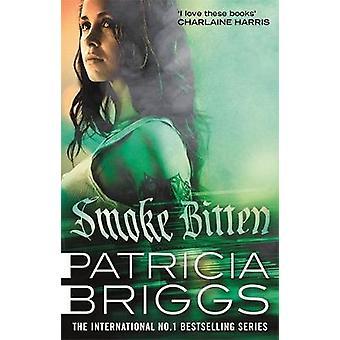 Smoke Bitten - Mercy Thompson - Book 12 by Patricia Briggs - 9780356513