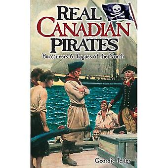 Real Canadian Pirates: Buccaneers & Rogues of the North