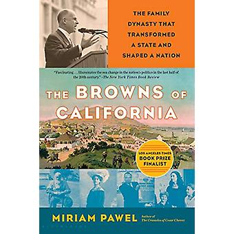 The Browns of California - The Family Dynasty that Transformed a State