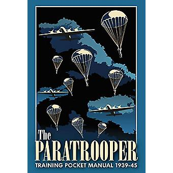 The Paratrooper Training Pocket Manual 1939-1945 by Chris McNab - 978