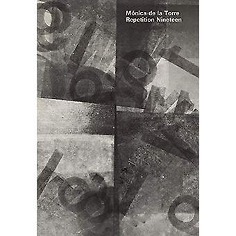 Repetition Nineteen by Monica de la Torre - 9781643620145 Book