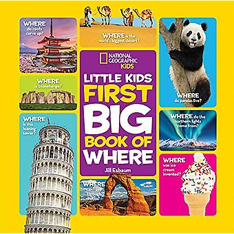 National Geographic Little Kids First Big Book of Where by National G