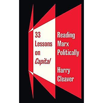 33 Lektioner om kapital - Läsa Marx politiskt av Harry Cleaver - 97