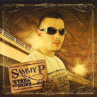 Sammy P - I Stay on My Grind [CD] USA import