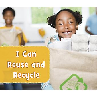 I Can Reuse and Recycle by Boone & Mary