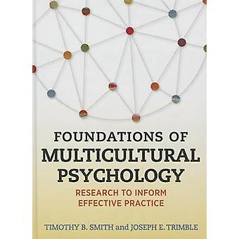 Foundations of Multicultural Psychology - Research to Inform Effective