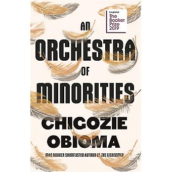 An Orchestra of Minorities  Shortlisted for the Booker Prize 2019 by Chigozie Obioma