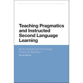 Teaching Pragmatics and Instructed Second Language Learning by Halenko & Dr Nicola University of Central Lancashire & UK