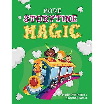 More Storytime Magic by Kathy MacMillan - Christine Kirker - 97808389