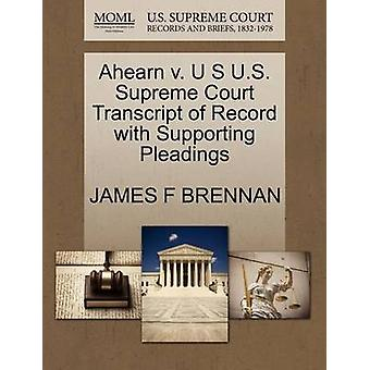 Ahearn V. U S U.S. Supreme Court Transcript of Record with Supporting