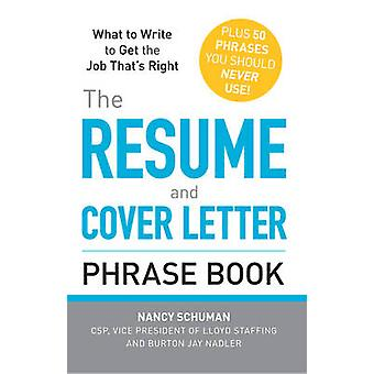 The Resume and Cover Letter Phrase Book - What to Write to Get the Job