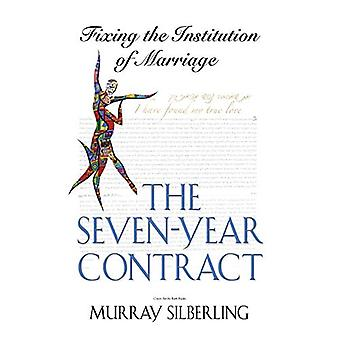THE Seven Year Contract - Fixing the Institution of Marriage by Murray