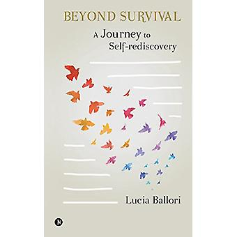 Beyond Survival - A Journey to Self-Rediscovery by Ballori Lucia - 978