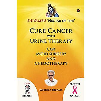 "Cure Cancer with Urine Therapy - SHIVAMBU ""Nectar of Life"" b"