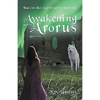 Awakening Arorus by K M Lapointe - 9781773708508 Book