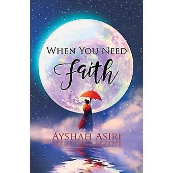When You Need Faith by Ayshah Asiri - 9781786930125 Book