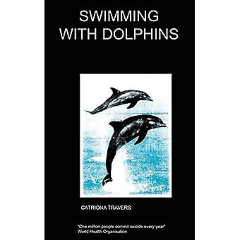 Swimming with Dolphins by C - TRAVERS - 9781847470782 Book