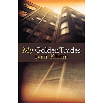 My Golden Trades by Ivan Klima - 9781862071032 Book