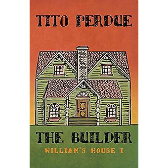 The Builder (William's House - Volume I) by Tito Perdue - 97819105243