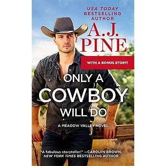 Only a Cowboy Will Do by A.J. Pine