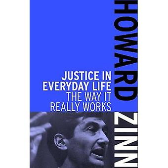 Justice in Everyday Life  The Way it Really Works