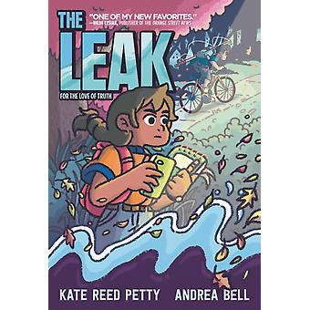 The Leak by Kate Reed Petty & Illustrated by Andrea Bell