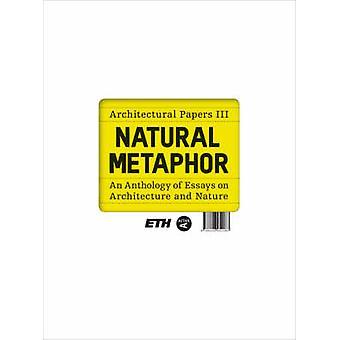Přírodní metafora v. 3 Architektonické dokumenty Jose Luis Mateo & Eth Curych
