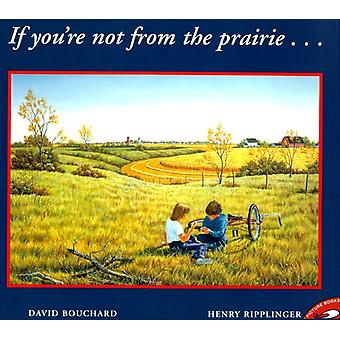 If Youre Not from the Prairie by David Bouchard & Illustrated by Henry Ripplinger