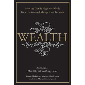 Reichtum - wie wachsen weltweit High-Net-Worth - stützen - und verwalten Th
