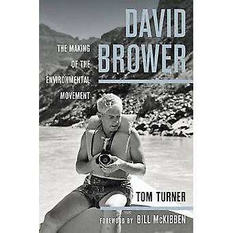 David Brower - The Making of le mouvement écologiste par Tom Turner