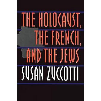 Holocaust - die Französisch- und die Juden von Susan Zuccotti - 9780803