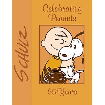 Celebrating Peanuts - 65 Years by Charles M. Schulz - 9781449471828 Bo